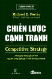 Chiến lược cạnh tranh: Những chiến lược phân tích ngành công nghiệp và đối thủ cạnh tranh