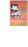 Sử dụng vi sinh vật có ích_Tập 1: Nuôi trồng chế biến nấm ăn và nấm làm thuốc chữa bệnh