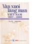 Văn xuôi lãng mạn Việt Nam 1887 – 2000 tập 3 quyển 1