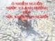 Ô NHIỄM NGUỒN NƯỚC VÀ ẢNH HƯỞNG ĐẾN SỨC KHỎE CON NGƯỜI