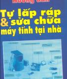 Hướng dẫn tự lắp ráp và sửa chữa máy tính tại nhà