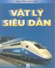 Ebook Vật lý siêu dẫn - Nguyễn Huy Sinh