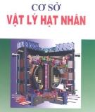 Ebook Cơ sở vật lý hạt nhân - NXB Khoa học và kỹ thuật