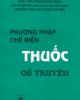 Ebook Phương pháp chế biến thuốc cổ truyền - PGS.TS. Phạm Xuân Sinh