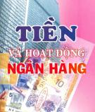 Ebook Tiền và hoạt động ngân hàng - TS Lê Vinh Danh