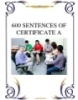 600 SENTENCES OF CERTIFICATE A