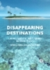 Disappearing destinations climate change and future challenges for coastal tourism