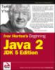 Ivor Horton's Beginning Java™ 2, JDK™ 5 Edition