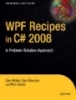 WPF Recipes in C# 2008 A Problem-Solution Approach