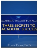 Academic Success For All: Three Secrets to Academic Success