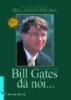 Bill Gates đã nói...