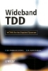 Wideband TDD WCDMA for the Unpaired Spectrum