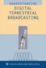 Understanding Digital Terrestrial Broadcasting