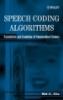 SPEECH CODING ALGORITHMS Foundation and Evolution of Standardized Coders