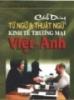Cách dùng từ ngữ và thuật ngữ kinh tế thương mại Việt - Anh
