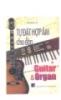 Tự đặt hợp âm cho đàn Guitar và Organ