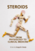 Steroids: From Physiology to Clinical Medicine