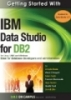 Getting Started with IBM Data Studio 3.1 for DB2