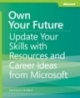Own Your FutureUpdate Your Skills with Resources and Career Ideas from Microsoft