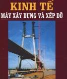Ebook Kinh tế Máy xây dựng và xếp dỡ - TS. Nguyễn Bính