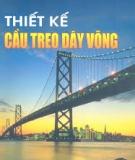 Ebook Thiết kế cầu treo dây võng - PGS.TS. Nguyễn Viết Trung, TS. Hoàng Hà