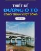 Ebook Thiết kế đường ô tô (Tập 3: Công trình vượt sông) - GS. TSKH. Nguyễn Xuân Trục