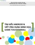 TÌM HIỂU ANDROID & VIẾT ỨNG DỤNG MINH HỌA GAME TOUCHTHEBALL