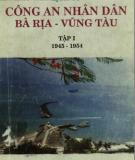 Lịch sử công an nhân dân Bà Rịa - Vũng Tàu, Tập 1 (1945-1954)