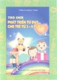 Trò chơi phát triển  tư duy cho trẻ từ 3 đến 6 tuổi