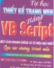 Ebook Tự học thiết kế trang Web bằng VB Script một cách nhanh chóng và hiệu quả nhất qua các chương trình mẫu