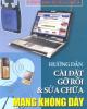 Ebook Cẩm nang tự học sửa chữa: Hướng dẫn cài đặt, gỡ rối & sửa chữa mạng không dây