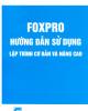 Ebook Foxpro: Hướng dẫn sử dụng lập trình cơ bản và nâng cao