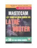 Mastecam lập trình gia công với lathe router