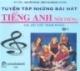 Tuyển tập những bài hát tiếng Anh nổi tiếng có lời Việt tham khảo (tập 1)