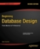 Beginning database design from novice to professional