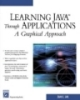 LEARNING JAVA™ THROUGH APPLICATIONSA GRAPHICAL APPROACH