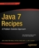 Java 7 recipes a problem - solution approach