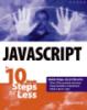 JavaScript in 10 Simple Steps or Less