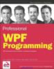 Professional WPF Programming: .NET Development with the Windows Presentation Foundation