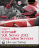 Knight's Microsoft® sQL server® 2012 integration services 24-hour trainer