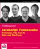 Professional JavaScript Frameworks Prototype, YUI, Ext JS, Dojo and MooTools