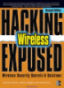 Hacking Exposed Wireless: Wireless security secrets & solutions second edition