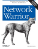 Network Warrior 2nd Edition