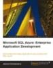 Microsoft SQL Azure: Enterprise Application Development