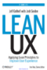 Lean UX Applying Lean Principles to Improve User Experience