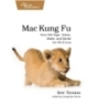 Mac Kung Fu second Edition Over 400 Tips, Tricks, Hints, and Hacks for Apple OS X