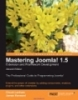 Mastering Joomla! 1.5 Extension and Framework Development second Edition