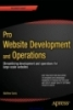 Pro Website Development and Operations Streamlining development and operations for large-scale websites