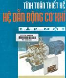 Tính toán thiết kế Hệ thống dẫn động cơ khí - Tập một