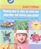 Giáo trình Phương pháp tổ chức trẻ mầm non nhận thức môi trường xung quanh